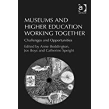 Museums and Higher Education Working Together: Challenges and Opportunities