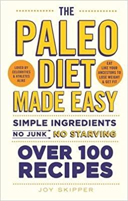 [The Paleo Diet Made Easy: Simple Ingredients - No Junk, No Starving] (By: Joy Skipper) [published: June, 2014]