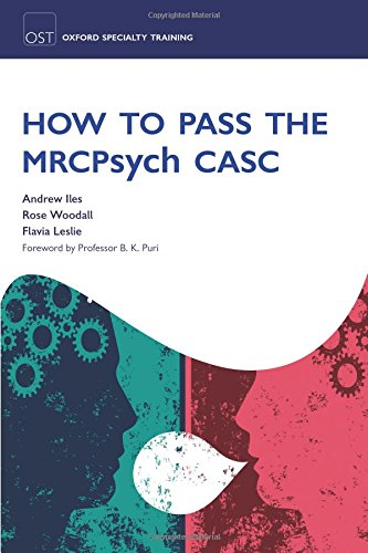 How to Pass the MRCPsych CASC (Oxford Specialty Training: Revision Texts)