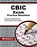 CBIC Exam Practice Questions: CBIC Practice Tests & Review for the Certification Board of Infection Control and Epidemiology, Inc. (CBIC) Examination