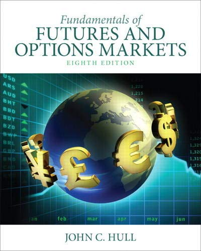 Fundamentals of Futures and Options Markets (8th Edition)