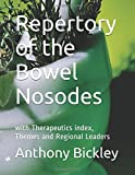 Repertory of the Bowel Nosodes: with Therapeutics index, Themes and Regional Leaders (Homeopathy textbooks)