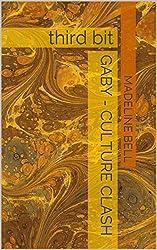 Gaby - Culture Clash: third bit (English Edition)