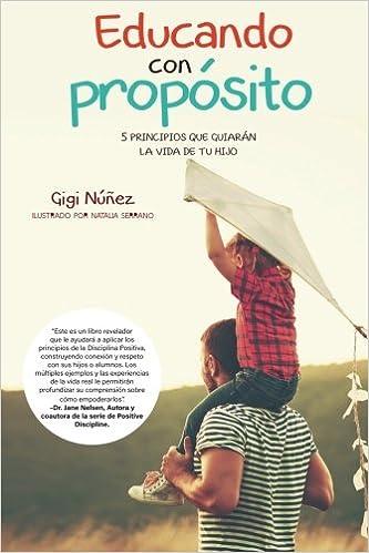 Educando con Propósito: 5 principios que guiarán la vida de tu ...
