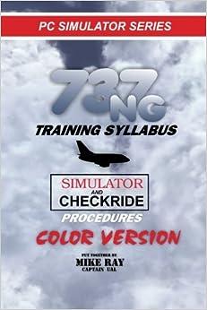 737NG Training Syllabus: for Flight Simulation (Flight Simmer Training manuals)