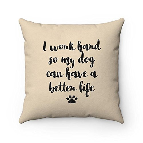 Russell Maltese Jack (High quality I work hard so my dog can have a better life Pillow, Dog Quote Throw Pillow Covers, Pillow Cases, Funny Housewarming gift, Dog Home Decor)