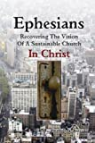 Ephesians--Recovering the Vision, Phillip A. Ross, 0983904669
