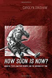 How Soon Is Now?: Medieval Texts, Amateur Readers, and the Queerness of Time