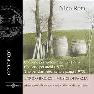 Nino Rota: Concerto per violoncello, Concerto per archi, Trio per clarinetto, cello, and piano