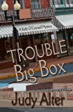 Trouble in a Big Box, Judy Alter, 1622370325
