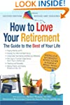 How to Love Your Retirement: The Guid...