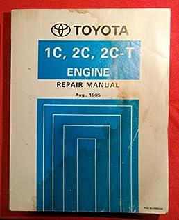 toyota 1c 2c 2c t engine repair manual amazon co uk toyota motor rh amazon co uk Owner's Manual Service Station