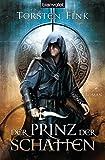 Der Prinz der Schatten: Roman - Der Schattenprinz 1 (Schattenprinz-Trilogie, Band 1)