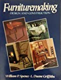 img - for Furnituremaking: Design and Construction by William P. Spence (1991-01-01) book / textbook / text book