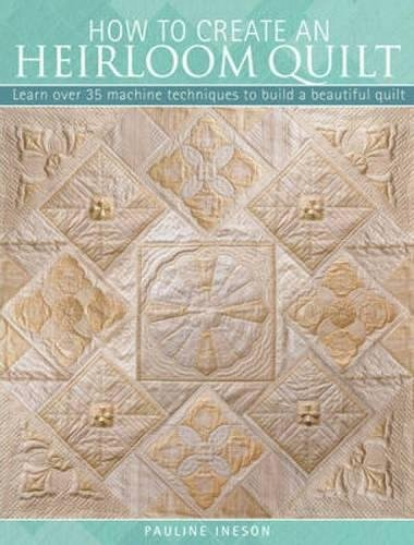 (How to Create an Heirloom Quilt)