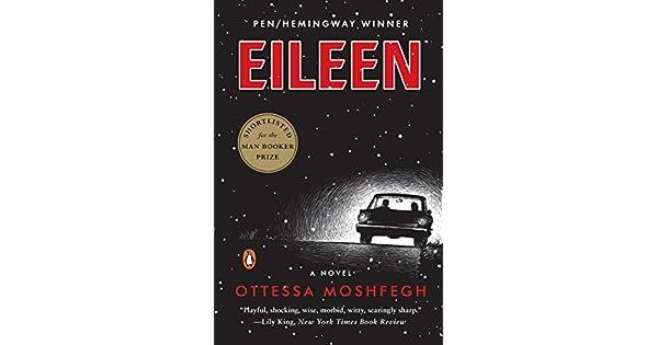 Amazon.com: Eileen: A Novel (9780143128755): Ottessa ...