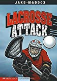 Lacrosse Attack (Jake Maddox Sports Stories)