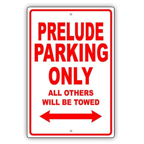 Honda Prelude Parking Only All Others Will Be Towed Ridiculous Funny Novelty Garage Vinyl Label Decal Sticker 18
