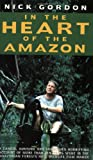 In the Heart of the Amazon, Nick Gordon, 184358025X