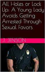 All Holes or Lock Up: A Young Lady Avoids Getting Arrested Through Sexual Favors