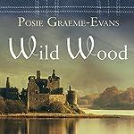 Wild Wood | Posie Graeme-Evans