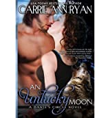 Ryan, Carrie Ann [ An Unlucky Moon ] [ AN UNLUCKY MOON ] Oct - 2013 { Paperback }