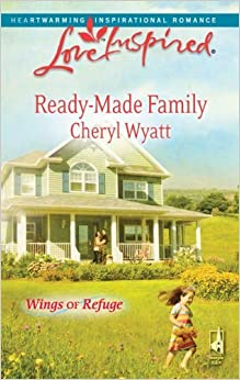 Book Ready-Made Family (Wings of Refuge, Book 3) (Love Inspired #490) by Cheryl Wyatt (2009-04-01)