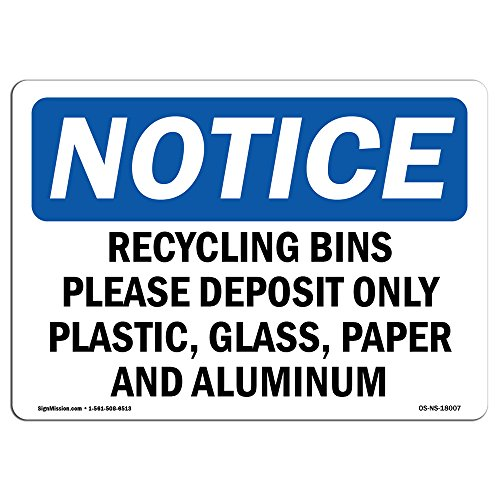 OSHA Notice Sign - Recycling Bins Please Deposit Only Plastic, | Aluminum Sign | Protect Your Business, Work Site, Warehouse & Shop Area |  Made in The USA