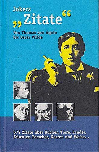 Jokers Zitate - Von Thomas von Aquin bis Oscar Wilde -