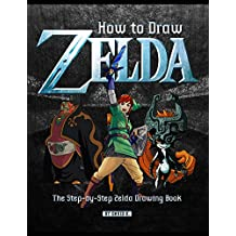 How to Draw Zelda: The Step-by-Step Zelda Drawing Book