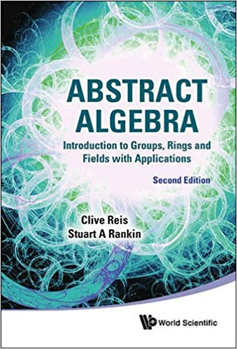 Abstract Algebra: An Introduction to Groups, Rings and