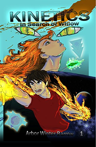 Kinetics: In Search of Willow (Kinetics Sequence Book 1) ()