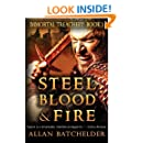 Steel, Blood & Fire: Immortal Treachery, Book One (Volume 1)