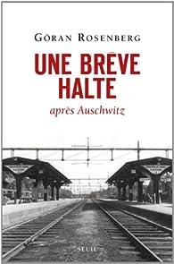 Une brève halte après Auschwitz par Göran Rosenberg