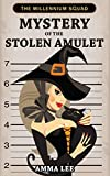 Science Fiction, Fantasy & Scary Stories : Mystery of the Stolen Amulet: (Monster, Witches, Mysteries, Kids and Cat Detective, Book for kids ages 9 12) (The Millennium Squad)