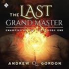 The Last Grand Master: Champion of the Gods, Book 1 Hörbuch von Andrew Q. Gordon Gesprochen von: Joel Leslie