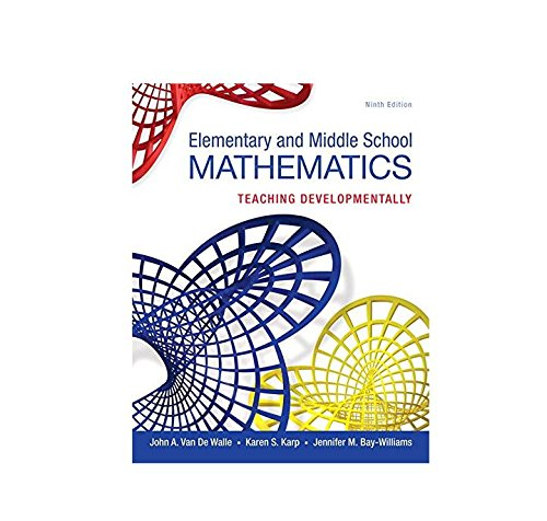 Elementary and Middle School Mathematics: Teaching Developmentally by Pearson