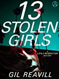 13 Stolen Girls: A Layla Remington Mystery