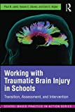 img - for Working with Traumatic Brain Injury in Schools: Transition, Assessment, and Intervention (School-Based Practice in Action) book / textbook / text book