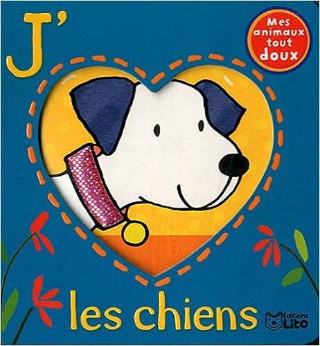 Lire un Mes Animaux Tout Doux : J'Aime les Chiens - De 0 à 3 ans pdf epub