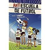 Los 7 cracks / Soccer Anti-School #1. The 7 Phenoms (Antiescuela de fútbol) (Spanish Edition)