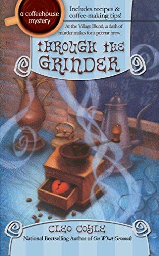 Through the Grinder (Coffeehouse Mysteries, No. 2) Peach Coffee Grinder
