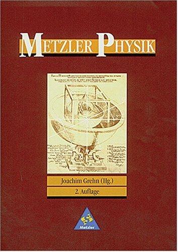 Metzler Physik Sekundarstufe II - 2. Auflage: Schülerband (Gesamtband)