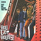 You Got Yours! East Bay Garage 1965 - 1967