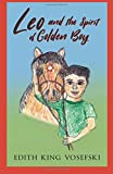 img - for Leo and the Spirit of Golden Boy: Take a Remarkable Journey with Leo and his Friends book / textbook / text book