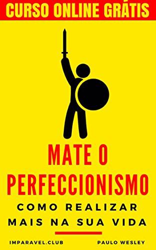Mate Perfeccionismo Realizar Imparavel club Livro ebook