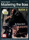 Mastering the Bass, Book 2, Bruce Gertz, 0786659793