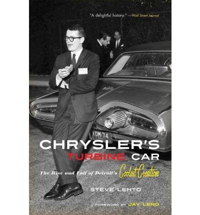 [Chrysler's Turbine Car] [Author: Lehto, Steve] [May, 2012]