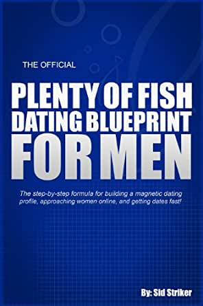 The official plenty of fish dating blueprint for men for Plenty of fish advanced search