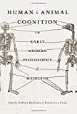 img - for Human and Animal Cognition in Early Modern Philosophy and Medicine book / textbook / text book